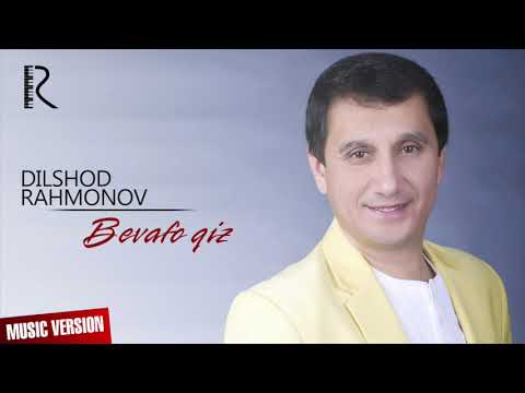 Dilshod Rahmonov - Bevafo Qiz