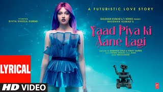 Download Lyrical: Yaad Piya Ki Aane Lagi | Divya Khosla Kumar | Neha K,Tanishk B,Jaani, Faisu | Bhushan Kumar