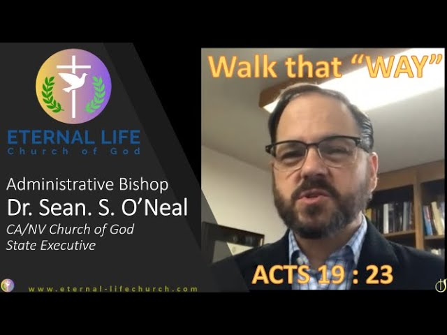 """Walk that """"WAY"""" (Acts 19:23)- Dr. Sean O' Neal , Administrative Bishop of The Church of God for the"""