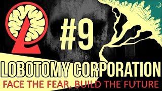 TRUE FEAR - Episode 9 [Lobotomy Corporation]