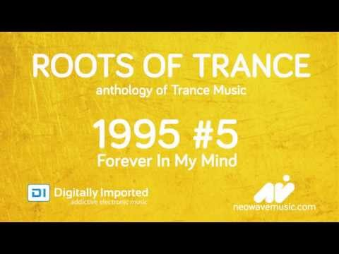 Neowave - Roots Of Trance  1995 (Part 5 Forever In My Mind)