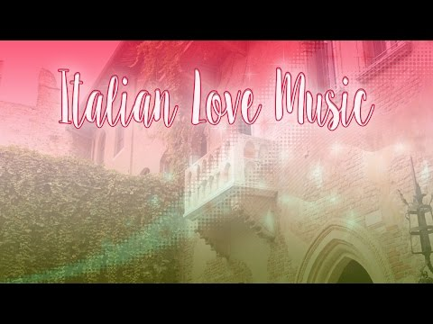 The Best Italian Love Songs | Love Music
