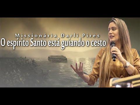 Missionária Darli Pires - O espírito Santos esta Guiando o Cesto
