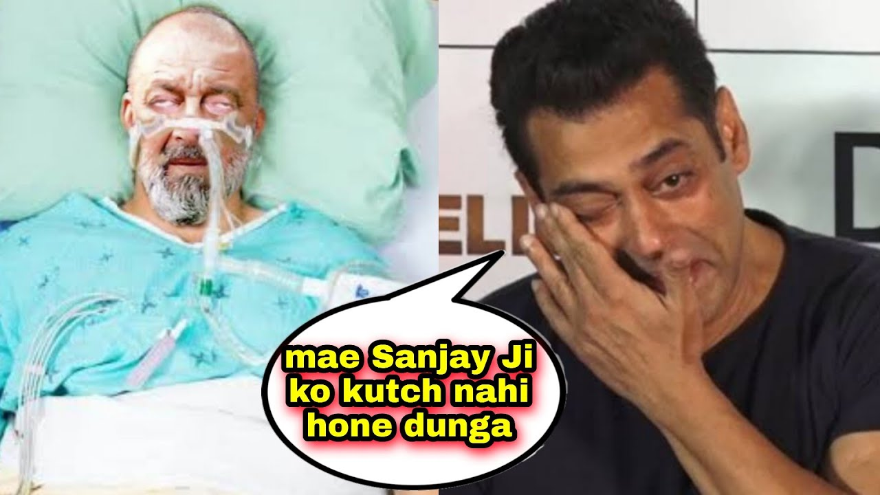 Salman Khan BREAKS DOWN on Sanjay Dutt Serious Health ...