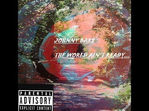 JOHNNY BARS - THE WORLD AIN'T READY - OFFICIAL E.P.