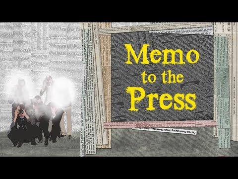 MEMO TO THE PRESS (OR HOW TO COVER TRUMP WITHOUT TRUMP COVERING...