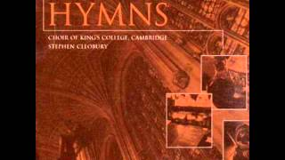 Glorious things of thee are spoken - Choir of King's College Cambridge