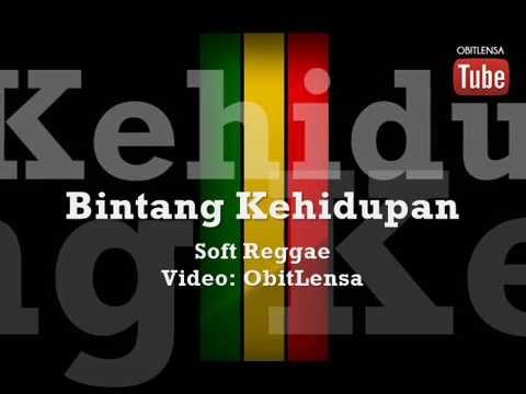 Bintang Kehidupan~Soft Reggae