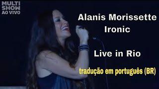 Alanis Morissette - Ironic (Live in Rio/2012) - Tradução - Legendado em Português
