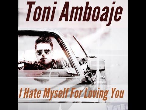 Toni Amboaje/ Dan Thomas - I Hate Myself For Loving You