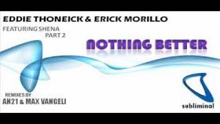 eddie thoneick erick morillo feat shena nothing better an21 max vangeli remix