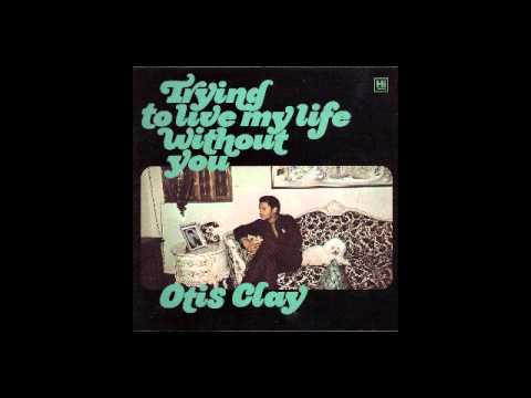 Otis Clay - Holding On To A Dying Love (1973)
