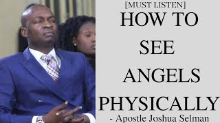 [MUST LISTEN] How to see Angels Physically - Apostle Joshua Selman