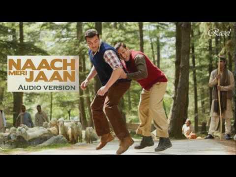 Tubelight - Naach Meri Jaan -  audio version