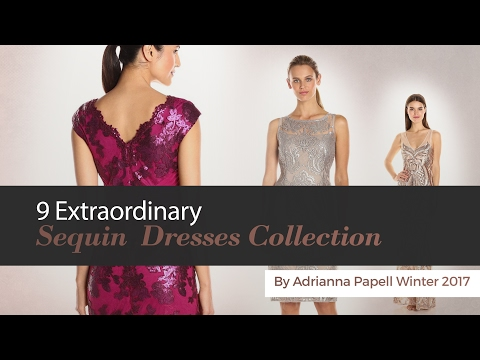 9 Extraordinary Sequin  Dresses Collection By Adrianna Papell Winter 2017