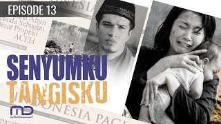 Senyumku Tangisku - Episode 13 | Terakhir MP3