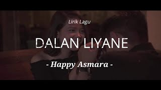Gambar cover Lirik Happy Asmara - Dalan Liyane (Official)