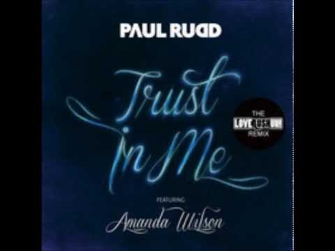 "Paul Rudd ft Amanda Wilson - Trust in Me (Loverush remix) ""the top song"""