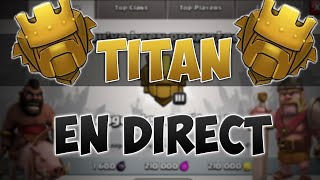 Clash of Clans | JE MONTE TITAN EN DIRECT !