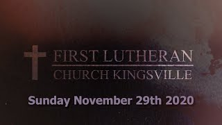 First Lutheran Church Kingsville: November 29th, 2020