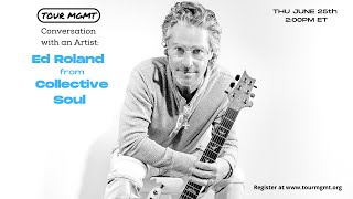 Tour Management: Discussion with an artist: Ed Roland with Collective Soul