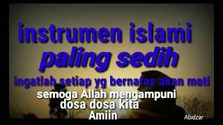 #instrumen#islami #sedih#sedunia#ingatajal