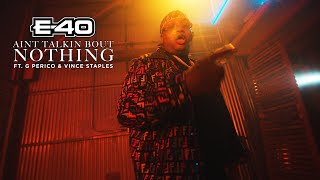 E-40 Ft. Vince Staples & G Perico - Ain't Talking Bout Nothin
