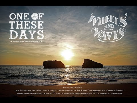 One Of These Days...einer dieser Tage, Thunderbike´s Ride to Biarritz - Wheels and Waves 2016