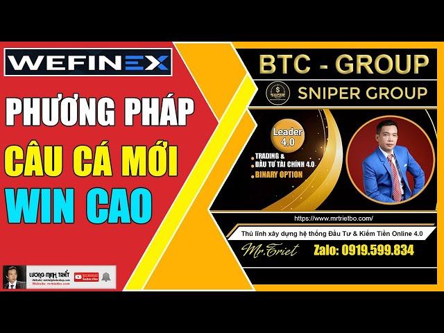 Wefinex - Phương Pháp Câu Cá Mới WIN Cao 🔴 Lương Minh Triết