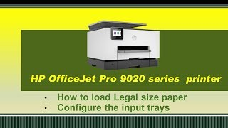 HP OfficeJet Pro 9010|9015|9018|9025|9028|9020 : Load legal size paper & configure input trays