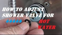 ADJUST HOT WATER for SHOWER VALVE