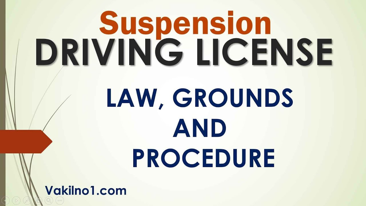 Who can suspend your Driving Licence ? What are the laws ?