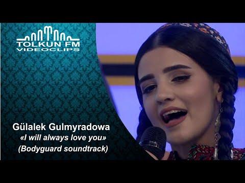 Gulalek Gulmyradowa - I Will Always Love You  (Bodyguard Soundtrack)