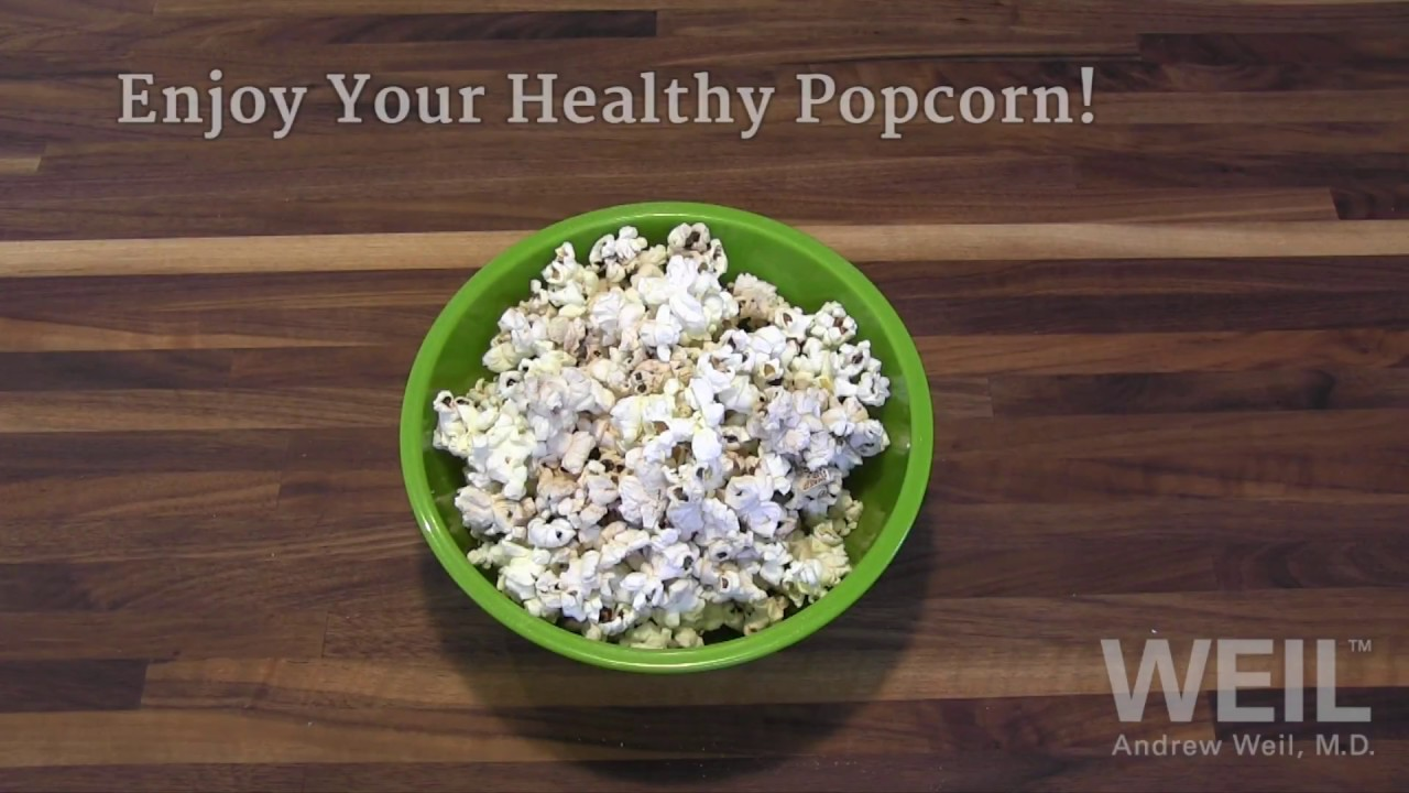 how to make healthier microwave popcorn andrew weil m d