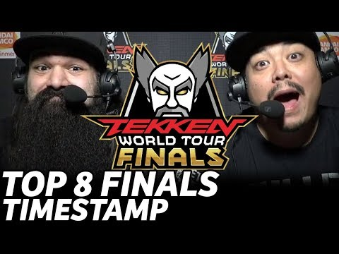 TEKKEN WORLD FINALS 2017 TOP 8 (TIMESTAMP) Qudans JDCR Saint MrNaps Tissuemon Noroma SKicks JFury