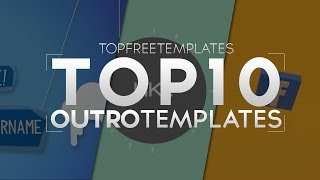 BEST Top 10 FREE Outro Templates - SONY VEGAS, AFTER EFFECTS, CINEMA 4D