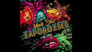 Zaporozsec - Movie Star (Official Audio)