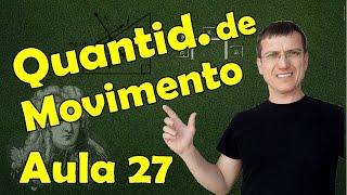 QUANTIDADE DE MOVIMENTO - DINÂMICA AULA 27 - Prof. Marcelo Boaro