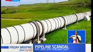 MP's probe Kenya Pipeline scandal
