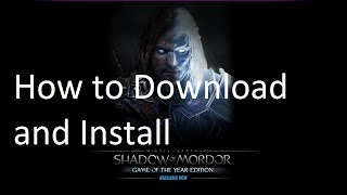How To DOWNLOAD AND INSTALL MIDDLE-EARTH: SHADOW OF MORDOR – GAME OF THE YEAR ( Smallest Repack )