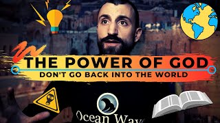 The Power of God | Don't Go Back Into The World