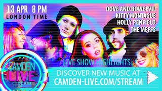 Camden Live Stream #49 Dove and Boweevil Band / Kitty Montague / The Meffs / Holly Penfield