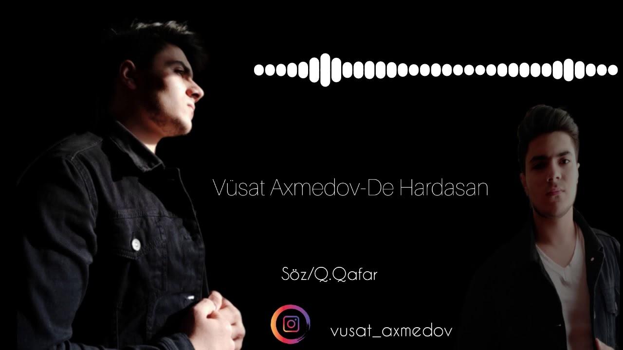 Vüsat Axmedov -De Hardasan ?(Officila Audio)