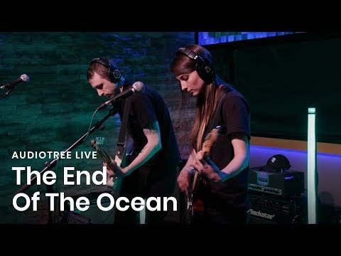 The End Of The Ocean - We Always Think There is Going to Be More Time...   Audiotree Live