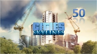Cities Skylines #50 Wieder der Verkehr