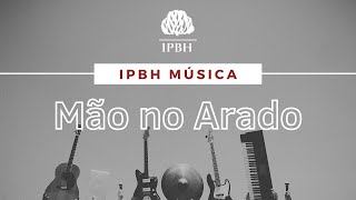 IPBH Música - Mão no Arado - Grupo Logos