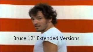 "Bruce Springsteen   12"" Extended Mixes (HQ Audio Only)"