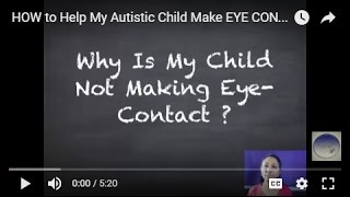 HOW to Help My Autistic Child Make EYE CONTACT | How to make Eye-Contact in Autism | Autism Cure