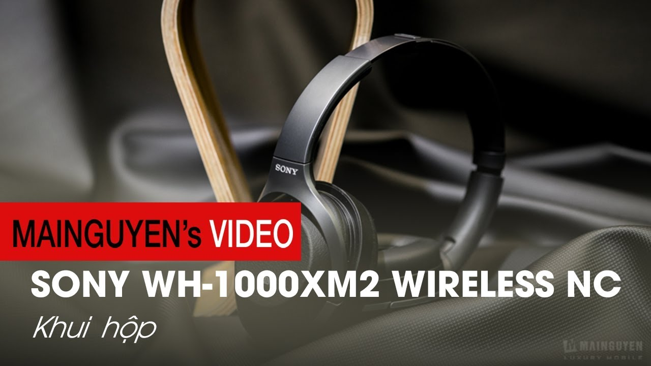 Tai nghe Hi-Res Sony WH-1000XM2 Wireless Noise Cancelling