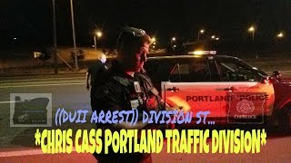 Traffic Division DUII Arrest made by Chris Cass Portland Police